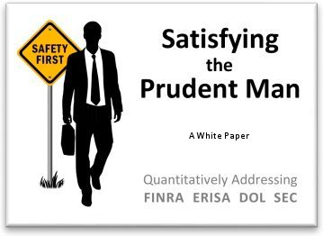 Suitability and the Prudent Man. Quantitatively Addressing FINRA, ERISA, DOL, and SEC.